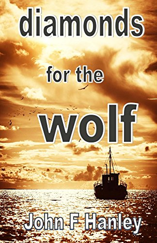 Book: Diamonds For The Wolf (Jack Renouf Book 3) by John F. Hanley