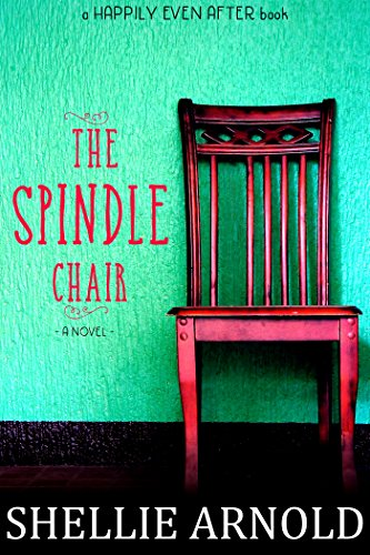 The Spindle Chair by [Arnold, Shellie]