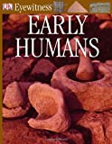 Eyewitness Early Humans, Dorling Kindersley Publishing Staff, 0756610672