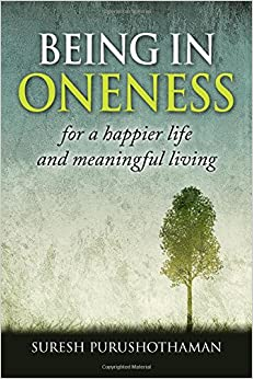 Book Being In Oneness: for a happier life and meaningful living