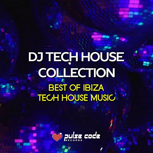 DJ Tech House Collection (Best of Ibiza Tech House Music)