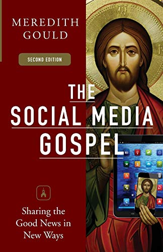 The Social Media Gospel: Sharing the Good News in New Ways (The Three Conversions In The Spiritual Life)