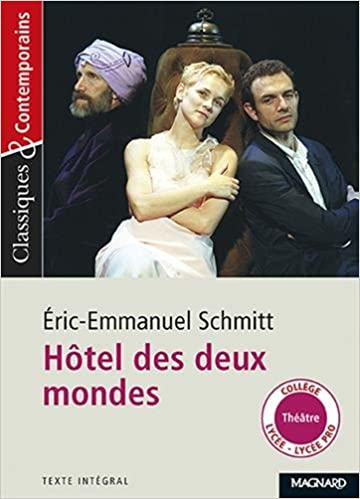 Hotel Des Deux Mondes Eric Emmanuel Schmitt Laurence
