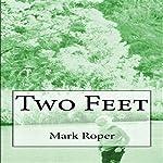 Two Feet: Random Thoughts and Random Travels | Mark Roper