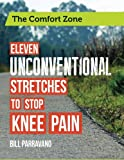 The Comfort Zone: Eleven Unconventional Stretches to Stop Knee Pain