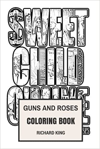 af428196893 Guns and Roses Coloring Book: Legendary American Rock and Roll Axl ...