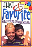 img - for First and Favorite Bible Lessons for Preschoolers book / textbook / text book
