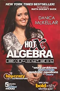 Hot X: Algebra Exposed! (Turtleback School & Library Binding Edition) by Danica Mckellar (2011-06-28)