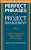 img - for Perfect Phrases for Project Management: Hundreds of Ready-to-Use Phrases for Delivering Results on Time and Under Budget by Helen S. Cooke (2012-08-15) book / textbook / text book