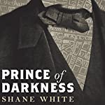 Prince of Darkness: The Untold Story of Jeremiah G. Hamilton, Wall Street's First Black Millionaire | Shane White