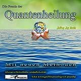 img - for Die Praxis der Quantenheilung: Mit neuen Methoden book / textbook / text book