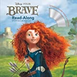 Brave Read-Along Storybook and CD (Disney/Pixar Brave) by Disney Book Group, Pap/Com Edition (5/15/2012)