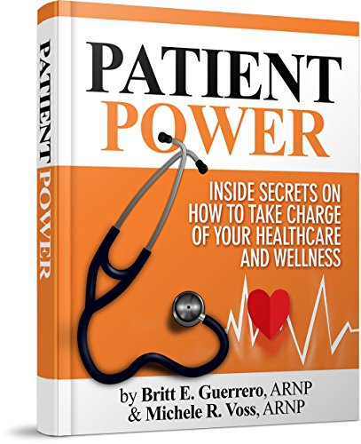 patient-power-inside-secrets-on-how-to-take-charge-of-your-healthcare-and-wellness