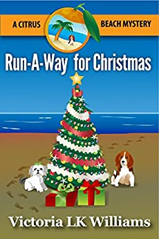 Run-A-Way for Christmas: A Citrus Beach Mystery (Citrus Beach Mysteries Book 4) by [Williams, Victoria LK]