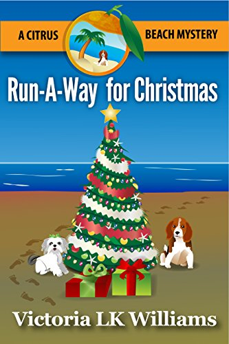 Run-A-Way for Christmas: A Citrus Beach Mystery (Citrus Beach Mysteries Book 4) by [Williams, Victoria LK]