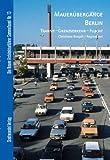 Mauerubergange Berlin : Transit - Grenzverkehr - Flucht, Borgelt, Christiane and Jost, Regina, 3867111650