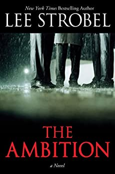 The Ambition (Enhanced Edition): A Novel by [Strobel, Lee]