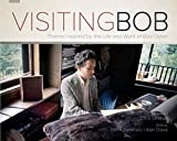 Visiting Bob: Poems Inspired by the Life and Work of Bob Dylan