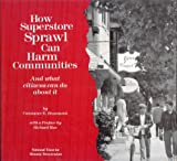 How Superstore Sprawl Can Harm Communities, Constance Beaumont, 0891333924