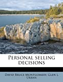 Personal Selling Decisions, David Bruce Montgomery and Glen L. Urban, 1179951557