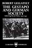 The Gestapo and German Society: Enforcing Racial Policy 1933-1945 (Clarendon Paperbacks)