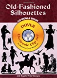 Old-Fashioned Silhouettes (Dover Electronic Clip Art) (CD-ROM and Book)