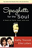 img - for Spaghetti for the Soul: A Feast of Faith, Hope and Love book / textbook / text book