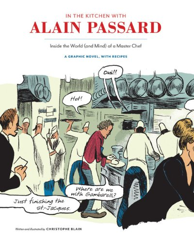 In the Kitchen with Alain Passard: Inside the World (and Mind) of a Master Chef by Christophe Blain