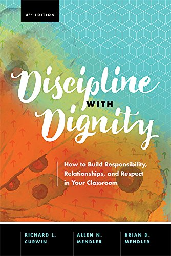 Pdf Teaching Discipline with Dignity, 4th Edition: How to Build Responsibility, Relationships, and Respect in Your Classroom