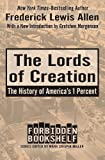 img - for The Lords of Creation: The History of America's 1 Percent (Forbidden Bookshelf) book / textbook / text book
