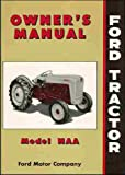 1953 1954 1955 FORD TRACTOR NAA & GOLDEN JUBILEE OWNERS INSTRUCTION & OPERATING MANUAL - USERS GUIDE 53 54 55