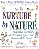 img - for Nurture by Nature: Understand Your Child's Personality Type - And Become a Better Parent by Paul D. Tieger (1997-05-01) book / textbook / text book
