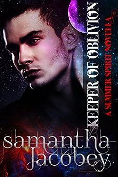 Keeper of Oblivion (Summer Spirit Novellas Book 9) by [Jacobey, Samantha]