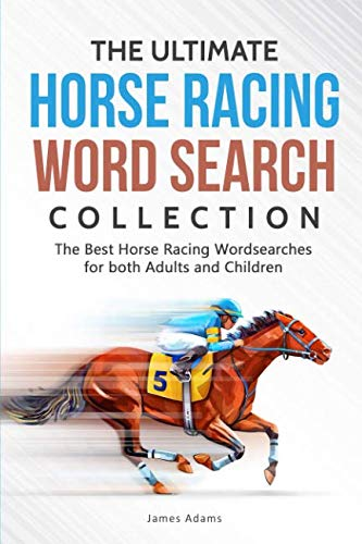 The Ultimate Horse Racing Word Search Collection: The Best Horse Racing Wordsearches for both Adults and Children