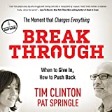 Break Through: When to Give In, How to Push Back
