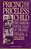 Pricing Priceless Child: The Changing Social Value of Children