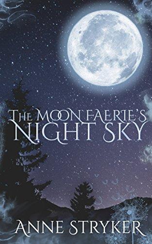 The Moon Faerie's Night Sky by [Stryker, Anne]