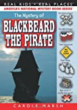 The Mystery of Blackbeard the Pirate, Carole Marsh, 0635016486