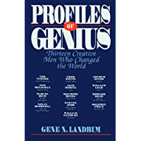Profiles of Genius: Thirteen Creative Men Who Changed the World