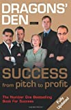 img - for Dragons' Den: Success from Pitch to Profit by Duncan Bannatyne (2008-06-02) book / textbook / text book