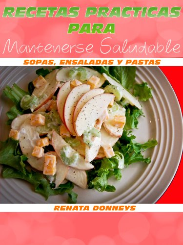 Recetas Prácticas Para Mantenerse Saludable (Spanish Edition) by [Donneys, Renata]
