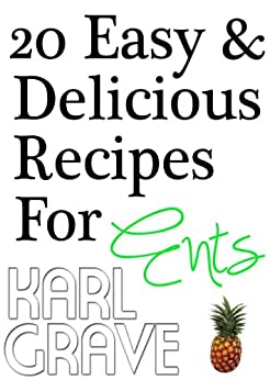 20 Easy and Delicious Recipes For Ents by [Grave, Karl]