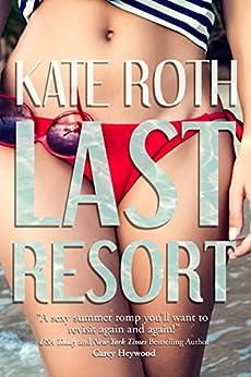 Last Resort (Desire Resort Book 1) by [Roth, Kate]