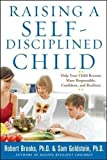 Raising a Self-Disciplined Child: Help Your Child Become More Responsible, Confident, and Resilient (Family & Relationships)