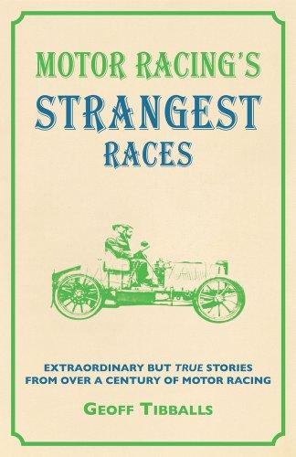Motor Racing's Strangest Races: Extraordinary but True Stories from Over a Century of Motor Racing (Strangest series)