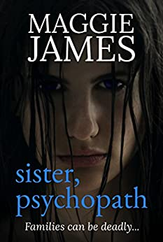 Sister, Psychopath by [James, Maggie]