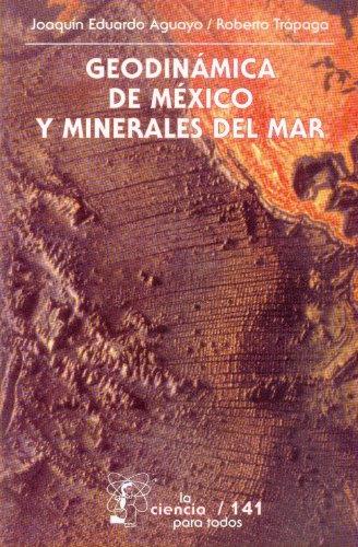 Geodinámica de México y minerales del mar (Seccion de Obras de Ciencia y Tecnologia) (Spanish Edition)