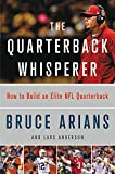 img - for The Quarterback Whisperer: How to Build an Elite NFL Quarterback book / textbook / text book