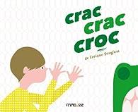 Crac crac croc par Corinne Dreyfuss