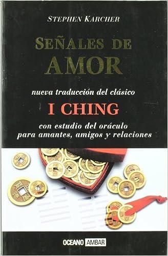 Book Senales De Amor: I Ching : Con Estudio del Oraculo Para La Amistad, El Amor y Las Relaciones (Spanish Edition)
